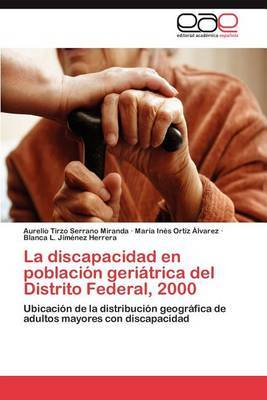 La Discapacidad En Poblacion Geriatrica del Distrito Federal, 2000