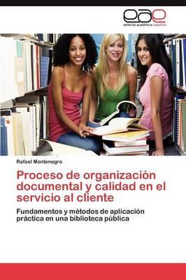 Proceso de Organizacion Documental y Calidad En El Servicio Al Cliente