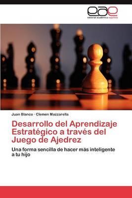 Desarrollo del Aprendizaje Estrategico a Traves del Juego de Ajedrez