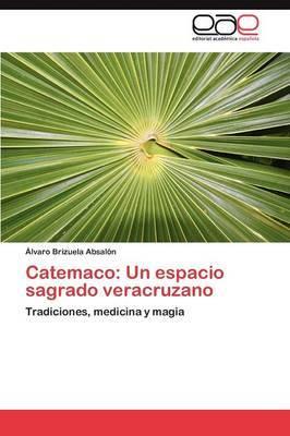 Catemaco: Un Espacio Sagrado Veracruzano