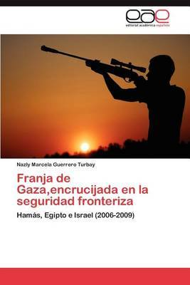 Franja de Gaza, Encrucijada En La Seguridad Fronteriza