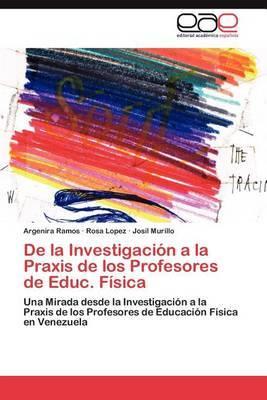 de la Investigacion a la Praxis de Los Profesores de Educ. Fisica
