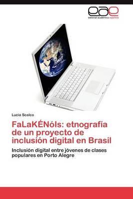 Falakenois: Etnografia de Un Proyecto de Inclusion Digital En Brasil