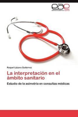 La Interpretacion En El Ambito Sanitario