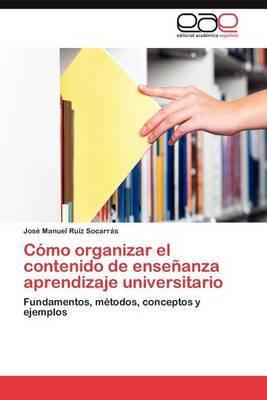 Como Organizar El Contenido de Ensenanza Aprendizaje Universitario
