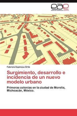 Surgimiento, Desarrollo E Incidencia de Un Nuevo Modelo Urbano