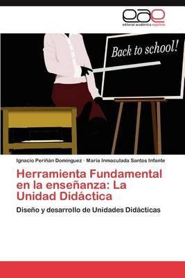 Herramienta Fundamental En La Ensenanza: La Unidad Didactica