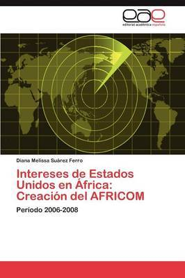 Intereses de Estados Unidos En Africa: Creacion del Africom