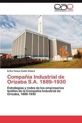 Compania Industrial de Orizaba S.A. 1889-1930
