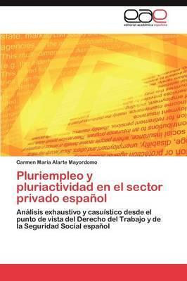 Pluriempleo y Pluriactividad En El Sector Privado Espanol