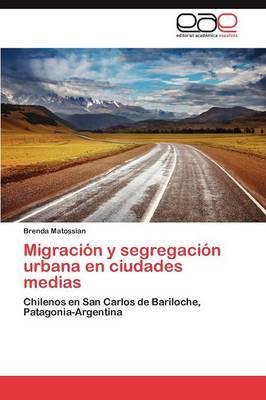 Migracion y Segregacion Urbana En Ciudades Medias