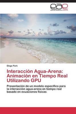 Interaccion Agua-Arena: Animacion En Tiempo Real Utilizando Gpu