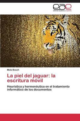 La Piel del Jaguar: La Escritura Movil