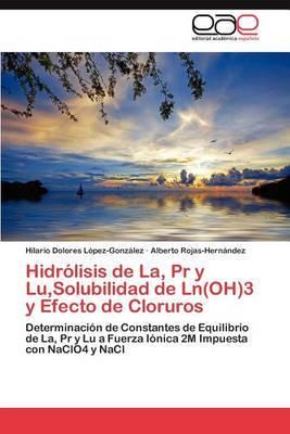 Hidrolisis de la, PR y Lu, Solubilidad de Ln(oh)3 y Efecto de Cloruros