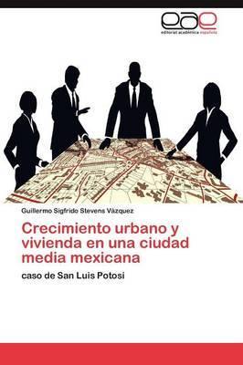 Crecimiento Urbano y Vivienda En Una Ciudad Media Mexicana