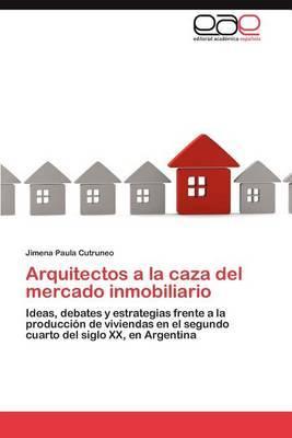 Arquitectos a la Caza del Mercado Inmobiliario