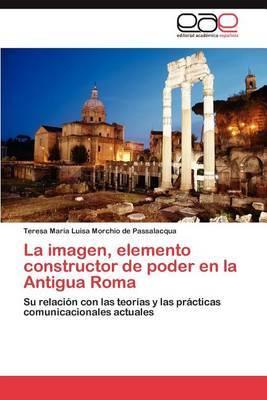 La Imagen, Elemento Constructor de Poder En La Antigua Roma