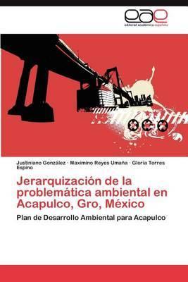 Jerarquizacion de La Problematica Ambiental En Acapulco, Gro, Mexico