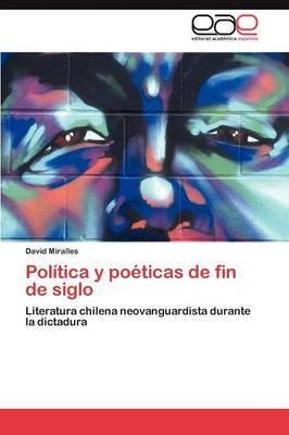 Politica y Poeticas de Fin de Siglo