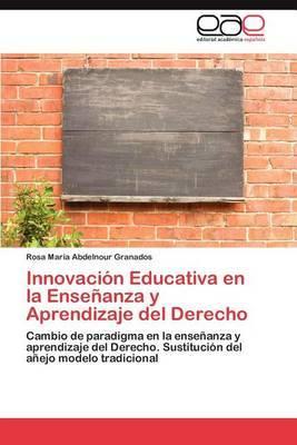 Innovacion Educativa En La Ensenanza y Aprendizaje del Derecho
