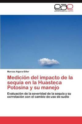 Medicion del Impacto de la Sequia En La Huasteca Potosina y Su Manejo