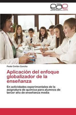 Aplicacion del Enfoque Globalizador de La Ensenanza
