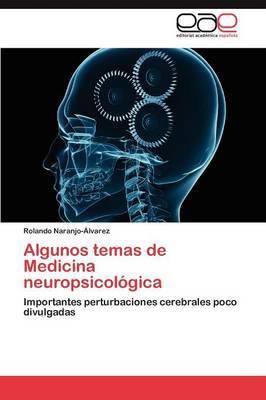 Algunos Temas de Medicina Neuropsicologica