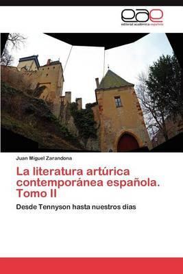 La Literatura Arturica Contemporanea Espanola. Tomo II