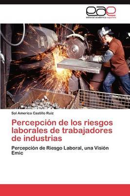 Percepcion de Los Riesgos Laborales de Trabajadores de Industrias