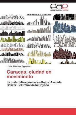 Caracas, Ciudad En Movimiento