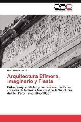 Arquitectura Efimera, Imaginario y Fiesta