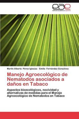Manejo Agroecologico de Nematodos Asociados a Danos En Tabaco