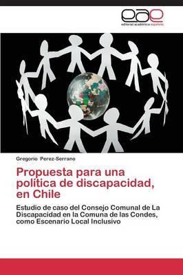 Propuesta Para Una Politica de Discapacidad, En Chile
