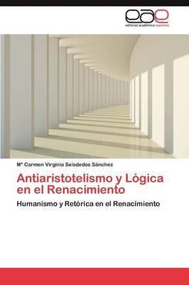Antiaristotelismo y Logica En El Renacimiento