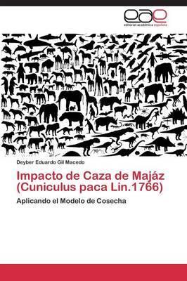 Impacto de Caza de Majaz (Cuniculus Paca Lin.1766)