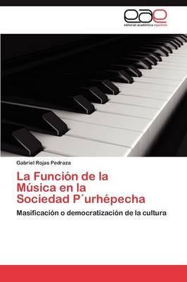 La Funcion de La Musica En La Sociedad Purhepecha