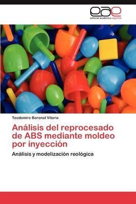 Analisis del Reprocesado de ABS Mediante Moldeo Por Inyeccion