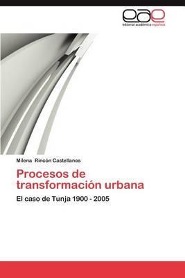 Procesos de Transformacion Urbana