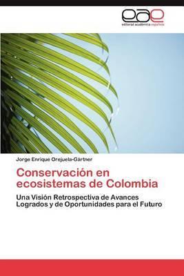 Conservacion En Ecosistemas de Colombia