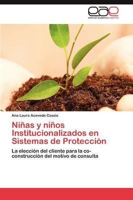 Ninas y Ninos Institucionalizados En Sistemas de Proteccion
