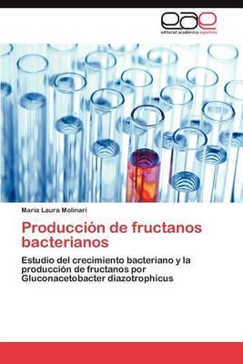 Produccion de Fructanos Bacterianos