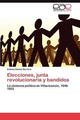 Elecciones, Junta Revolucionaria y Bandidos