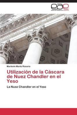 Utilizacion de La Cascara de Nuez Chandler En El Yeso