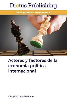 Actores y Factores de La Economia Politica Internacional