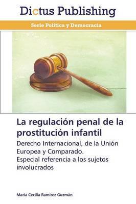 La Regulacion Penal de La Prostitucion Infantil