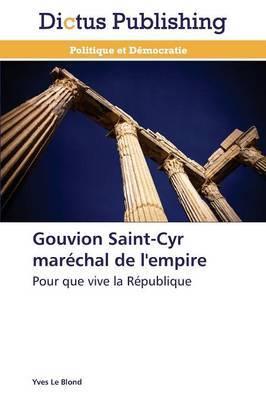Gouvion Saint-Cyr Marechal de L'Empire