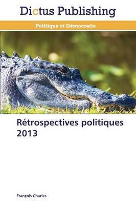 Retrospectives Politiques 2013