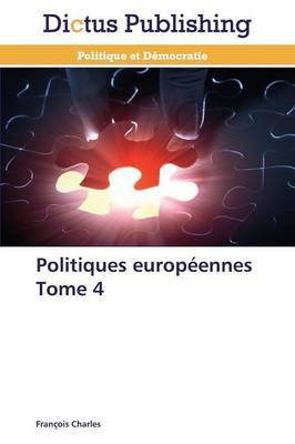 Politiques Europeennes Tome 4