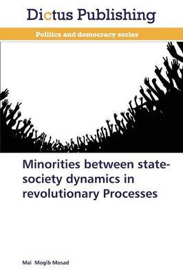 Minorities Between State-Society Dynamics in Revolutionary Processes