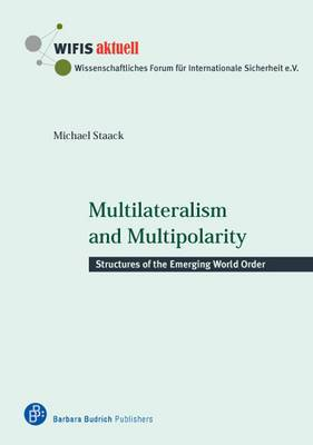 Multilateralism and Multipolarity: Structures of the Emerging World Order